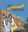 My Superhero Sister - Toni LoTempio, Jeffrey Taormina