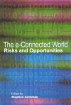The e-Connected World: Risks and Opportunities - Stephen Coleman, Sheffield Hallam