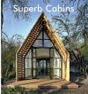 Superb Cabins: Small Houses in Nature - Carles Broto