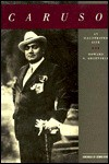 (Enrico) Caruso: An Illustrated Life - Howard Greenfeld