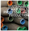 Sustainable Materials, Processes and Production (The Manufacturing Guides) - Rob Thompson, Martin Thompson