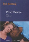 Pixley Mapogo - Tore Renberg, Carine Bruy