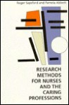 Research Methods for Nurses and the Caring Professions - R.J. Sapsford, Pamela Abbott, Sapsford