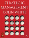 Strategic Management - Colin White