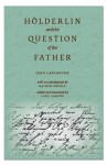 Holderlin and the Question of the Father (E L S Monograph Series) - Jean Laplanche, Luke Carson, Rainer Nagele