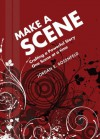 Make a Scene: Crafting a Powerful Story One Scene at a Time - Jordan E. Rosenfeld