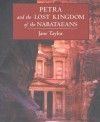 Petra and the Lost Kingdom of the Nabataeans - Jane Taylor