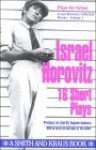 The Collected Plays, Vol. 1: 16 Short Plays - Israel Horovitz