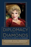 Diplomacy and Diamonds: My Wars from the Ballroom to the Battlefield by Herring, Joanne King (10/19/2011) - aa