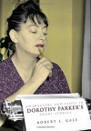 Characters and Plots in Dorothy Parker's Short Stories - Robert L. Gale