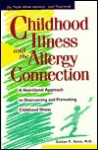 Childhood Illness and the Allergy Connection: A Nutritional Approach to Overcoming and Preventing Childhood Illness - Zoltan P. Rona