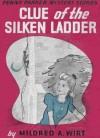 Clue of the Silken Ladder - Mildred A. Wirt