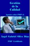 Gestión de la Calidad (Apuntes sobre PMP v5) - Ángel Gabriel Olivo Díaz
