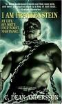 I Am Frankenstein - C. Dean Andersson