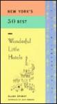 New Yorks 50 Best Wonderful Little Hotels - Armstrong Sperry, John Coburn