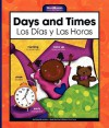 Days and Times/Los Dias y Las Horas - Mary Berendes, Kathleen Petenlinsek
