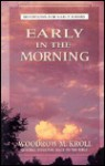 Early in the Morning: Devotions for Early Risers - Woodrow Kroll