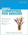 Simply Computing for Seniors - Linda Clark