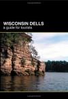 Wisconsin Dells: A Guide for Tourists - Dirk Vander Wilt
