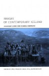 Images of Contemporary Iceland: Everyday Lives and Global Contexts - Gísli Pálsson