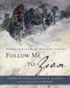 Follow Me to Zion - Andrew D Olsen, Jolene S. Allphin, Julie Rogers
