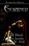 Enchained - Jaid Black, Ann Jacobs, Joey W. Hill