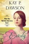 Everly: Clean Historical Mail Order Bride Romance (Wilder West Series Book 1) - Kay P. Dawson