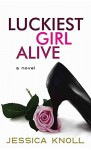 Luckiest Girl Alive - Jessica Knoll