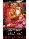 Can't Buy Me Lust - Riley Ashford