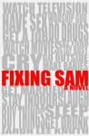Fixing Sam - Jaron Lee Knuth