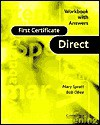 First Certificate Direct Workbook with Answers - Mary Spratt, Bob Obee