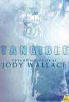 Tangible - Jody Wallace