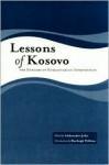 Lessons of Kosovo: The Dangers of Humanitarian Intervention - Aleksandar Jokic