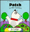 Patch In The Garden: A Touch And Feel Book - Jo Lodge