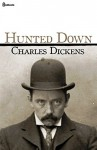 Hunted Down : Illustrated - Charles Dickens