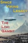 The Loki Gambit - Dietmar Wehr