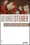 As Lições dos Mestres - George Steiner