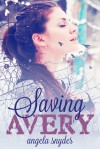 Saving Avery - Angela Snyder