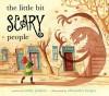 The Little Bit Scary People by Emily Jenkins (2008-09-23) - Emily Jenkins