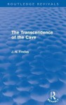 The Transcendence of the Cave: Sequel to the Discipline of the Cave - J.N. Findlay