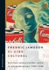 El Giro Cultural: Escritos sclecciondos sobre el posmodemismo 1983-1998 - Fredric Jameson, Horacio Pons