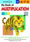 My Book of Multiplication: Ages 6 - 7 - 8 (Kumon Workbooks) - Eno Sarris