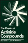 The Physics of Actinide Compounds - Paul Erdos