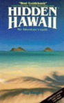 Hidden Hawaii: The Adventurer's Guide (Hidden guides) - Ray Riegert, Jen-Ann Kirchmeier