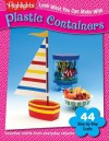 Look What You Can Make with Plastic Containers - Highlights for Children, Hank Schneider, J W Filipski