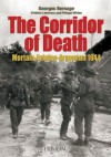 The Corridor of Death: Mortain-Falaise-Argentan 1944 - Georges Bernage