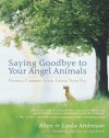 Saying Goodbye to Your Angel Animals - Linda Anderson, Allen Anderson