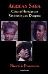 African Saga: Cultural Heritage and Resistance in the Diaspora - Nina S. de Friedemann