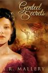 Genteel Secrets - S.R. Mallery