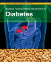 Bioactive Food as Dietary Interventions for Diabetes - Ronald Ross Watson, Victor R. Preedy